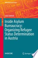 Inside Asylum Bureaucracy Organizing Refugee Status Determination In Austria