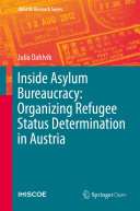 Inside Asylum Bureaucracy: Organizing Refugee Status Determination in Austria