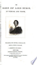 The Works of Lord Byron  in Verse and Prose  Including His Letters  Journals  Etc