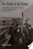 The Virtues of the Vicious Slum In Nineteenth Century America Long A Topic For