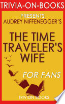 The Time Traveler s Wife  A Novel by Audrey Niffenegger  Trivia on Books