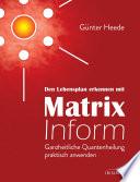 Den Lebensplan erkennen mit Matrix Inform