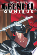 Grendel Omnibus Volume 2: The Legacy : life of rose's adopted daughter stacy,...