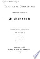 Devotional Commentary on the Gospel according to S  Matthew  Translated from the French of Quesnel   Based on Richard Russell s translation  With the text