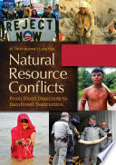 Natural Resource Conflicts From Blood Diamonds To Rainforest Destruction 2 Volumes
