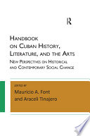 Handbook on Cuban History, Literature, and the Arts New Perspectives on Historical and Contemporary Social Change