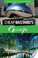 Cheap Bastard'sTM Guide to Chicago