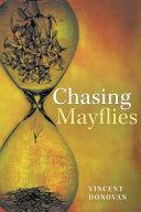 Chasing Mayflies