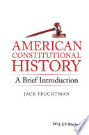 American Constitutional History  A Brief Introduction