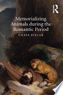 Memorializing Animals during the Romantic Period