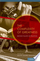 The Complexity Of Greatness : brings together a variety of perspectives across various...