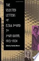 The Selected Letters of Ezra Pound to John Quinn