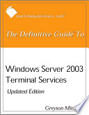 The Defintive Guide To Windows Server 2003 Terminal Services Updated Edition