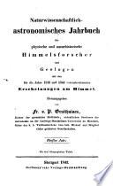 Astronomisches Jahrbuch f  r physische und naturhistorische Himmelsforscher     Hrsg  von Fr  v  P  Gruithuisen