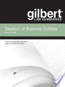 Gilbert Law Summaries on Taxation of Business Entities  14th