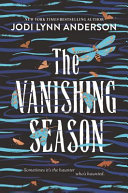 The Vanishing Season : a haunting and lovely small-town romance, perfect...