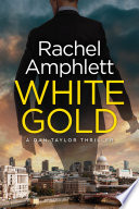 White Gold (A Dan Taylor thriller)