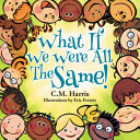 What If We Were All the Same!: Children's Book about Diversity and Inclusion