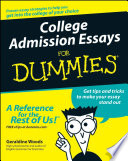 College Admission Essays For Dummies Has Never Been Fiercer Unfortunately Much Of