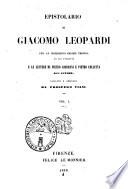 Epistolario di Giacomo Leopardi con le iscrizioni greche triopee da lui tradotte e le lettere di Pietro Giordani e Pietro Colletta all autore