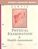 Student Laboratory Manual for Physical Examination & Health Assessment, Fifth Edition
