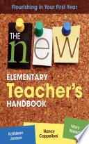 The New Elementary Teacher S Handbook