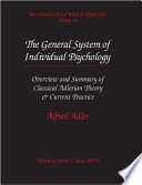 The Collected Clinical Works Of Alfred Adler The General System Of Individual Psychology