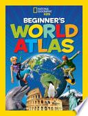 National Geographic Kids Beginner s World Atlas