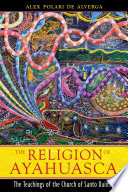 The Religion of Ayahuasca The Religious Philosophy Surrounding It O An