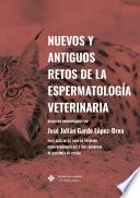 Nuevos y antiguos retos de la espermatolog  a veterinaria