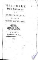 Histoire des princes du sang français et des reines de France
