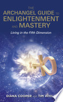 Ebook The Archangel Guide to Enlightenment and Mastery Epub Diana Cooper,Tim Whild Apps Read Mobile