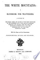 The White mountains  a handbook for travellers  ed  by M F  Sweeter