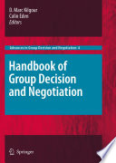 Handbook Of Group Decision And Negotiation : a milestone in the evolution of...