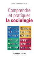 Comprendre et pratiquer la sociologie Les Principes De Base Qu Ils