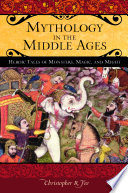 Mythology in the Middle Ages  Heroic Tales of Monsters  Magic  and Might