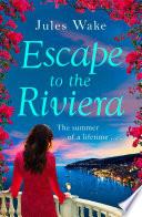 Escape to the Riviera  The perfect summer romance  Book PDF