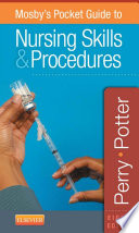 Mosby s Pocket Guide to Nursing Skills and Procedures