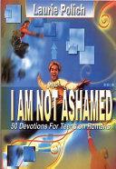 I Am Not Ashamed book