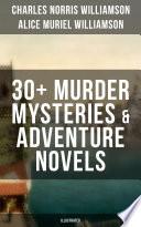 C  N  WILLIAMSON   A  N  WILLIAMSON  30  Murder Mysteries   Adventure Novels  Illustrated
