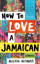 How To Love A Jamaican : hear many voices at once: some cultivated,...