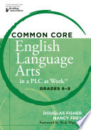 Common Core English Language Arts in a PLC at Work         Grades 6 8