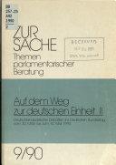 Auf dem Weg zur deutschen Einheit: Deutschlandpolitische Debatten im Deutschen Bundestag vom 30. März bis zum 10. Mai 1990