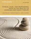 Ethical Legal And Professional Issues In The Practice Of Marriage And Family Therapy Updated