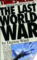 The Last World War