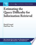 Estimating the Query Difficulty for Information Retrieval