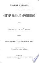 Annual Reports of Officers, Boards and Institutions of the Commonwealth of Virginia ...