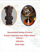 Astronomical Dating of Events   Select Vignettes from Indian History