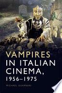 Vampires In Italian Cinema 1956 1975