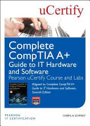 Complete Comptia A Guide To It Hardware And Software Seventh Edition Pearson Ucertify Course And Labs